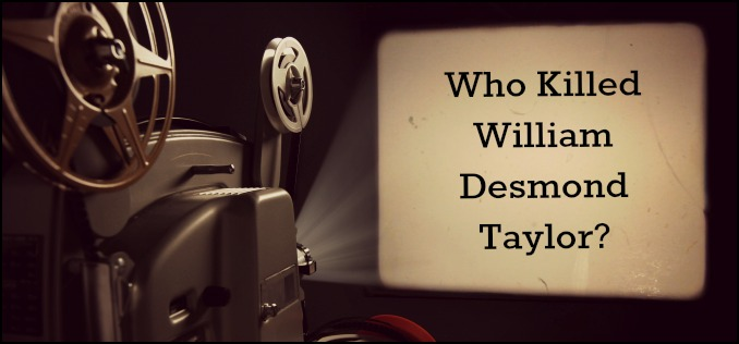 Who Killed William Desmond Taylor