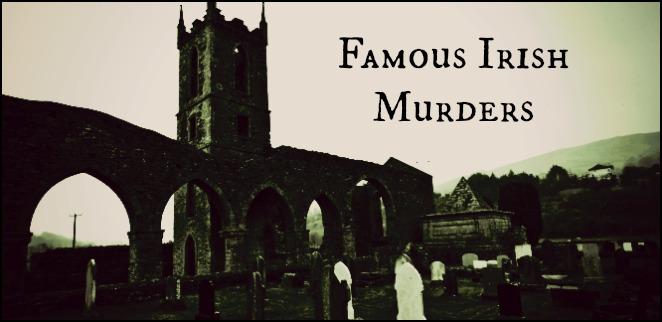 Famous Irish Murders