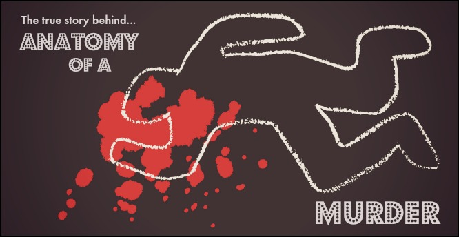 """The True Story Behind """"Anatomy of a Murder"""""""